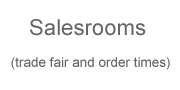 Salesrooms (trade fair and order times)